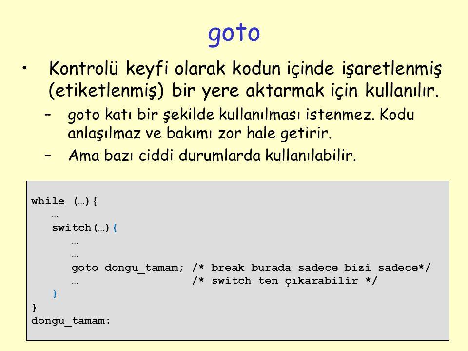 goto Kontrolü keyfi olarak kodun içinde işaretlenmiş (etiketlenmiş) bir yere aktarmak için kullanılır.
