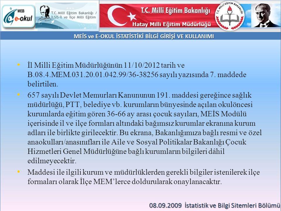 İl Milli Eğitim Müdürlüğünün 11/10/2012 tarih ve B.08.4.MEM.031.20.01.042.99/36-38256 sayılı yazısında 7. maddede belirtilen.