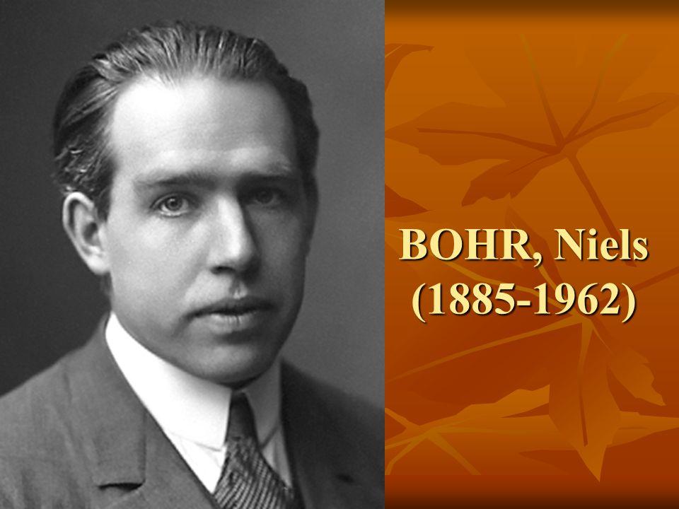 BOHR, Niels (1885-1962)