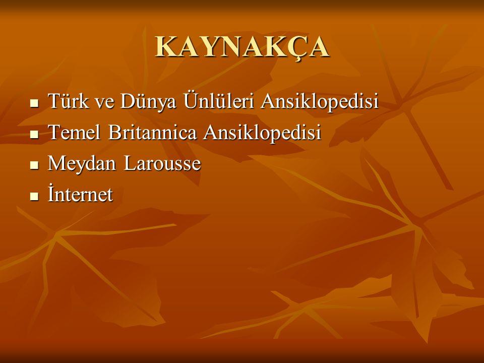 KAYNAKÇA Türk ve Dünya Ünlüleri Ansiklopedisi