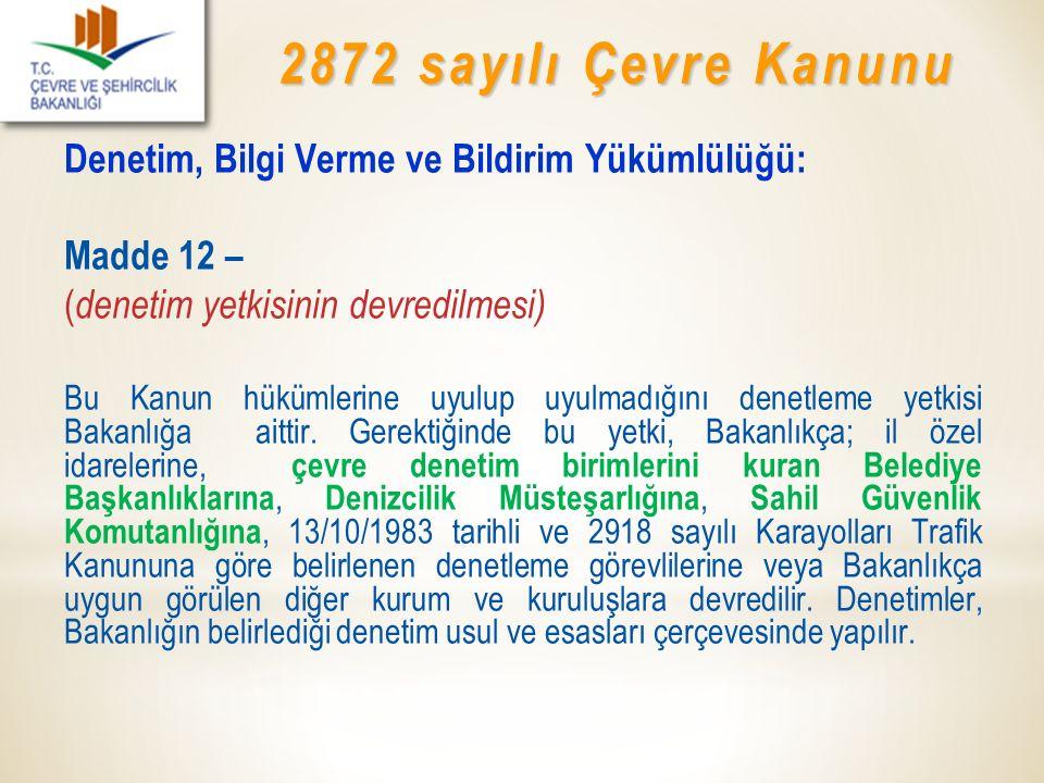 2872 sayılı Çevre Kanunu Denetim, Bilgi Verme ve Bildirim Yükümlülüğü: