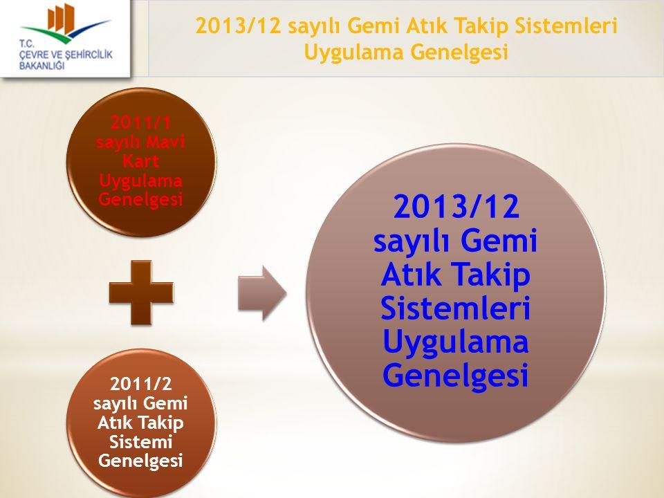 2013/12 sayılı Gemi Atık Takip Sistemleri Uygulama Genelgesi