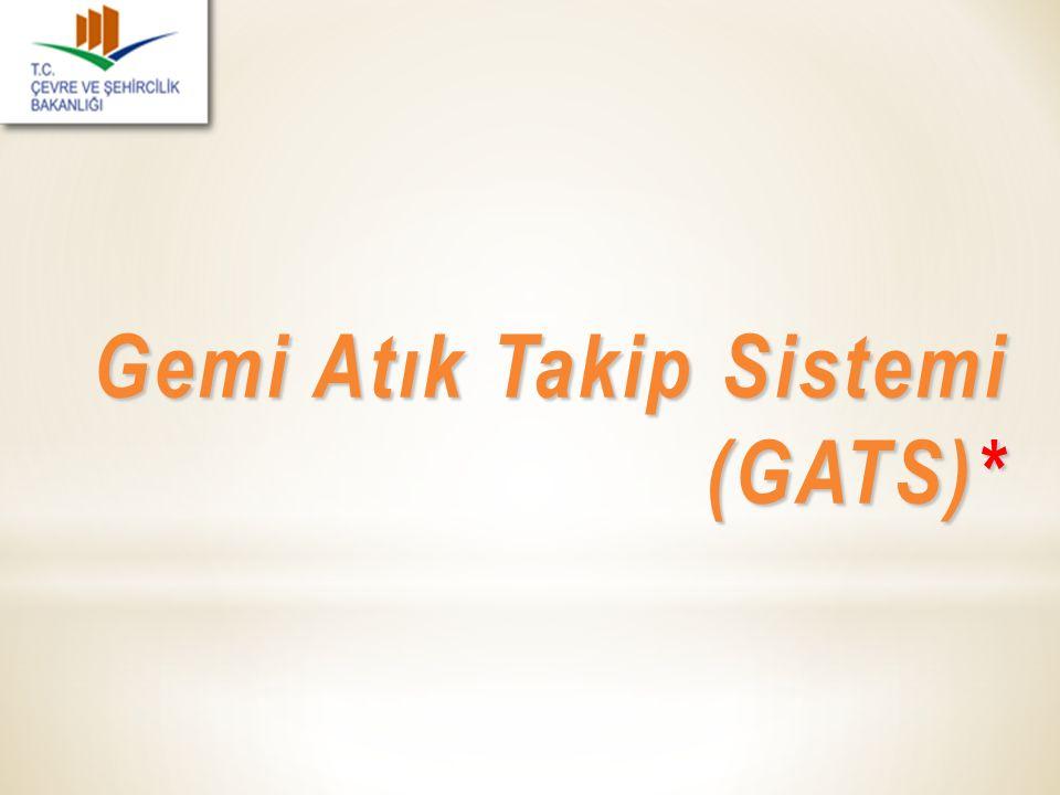 Gemi Atık Takip Sistemi (GATS)*