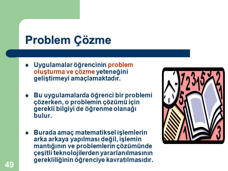 Problem Çözme Uygulamalar öğrencinin problem oluşturma ve çözme yeteneğini geliştirmeyi amaçlamaktadır.
