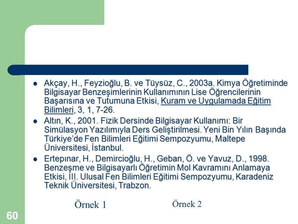Akçay, H. , Feyzioğlu, B. ve Tüysüz, C. , 2003a