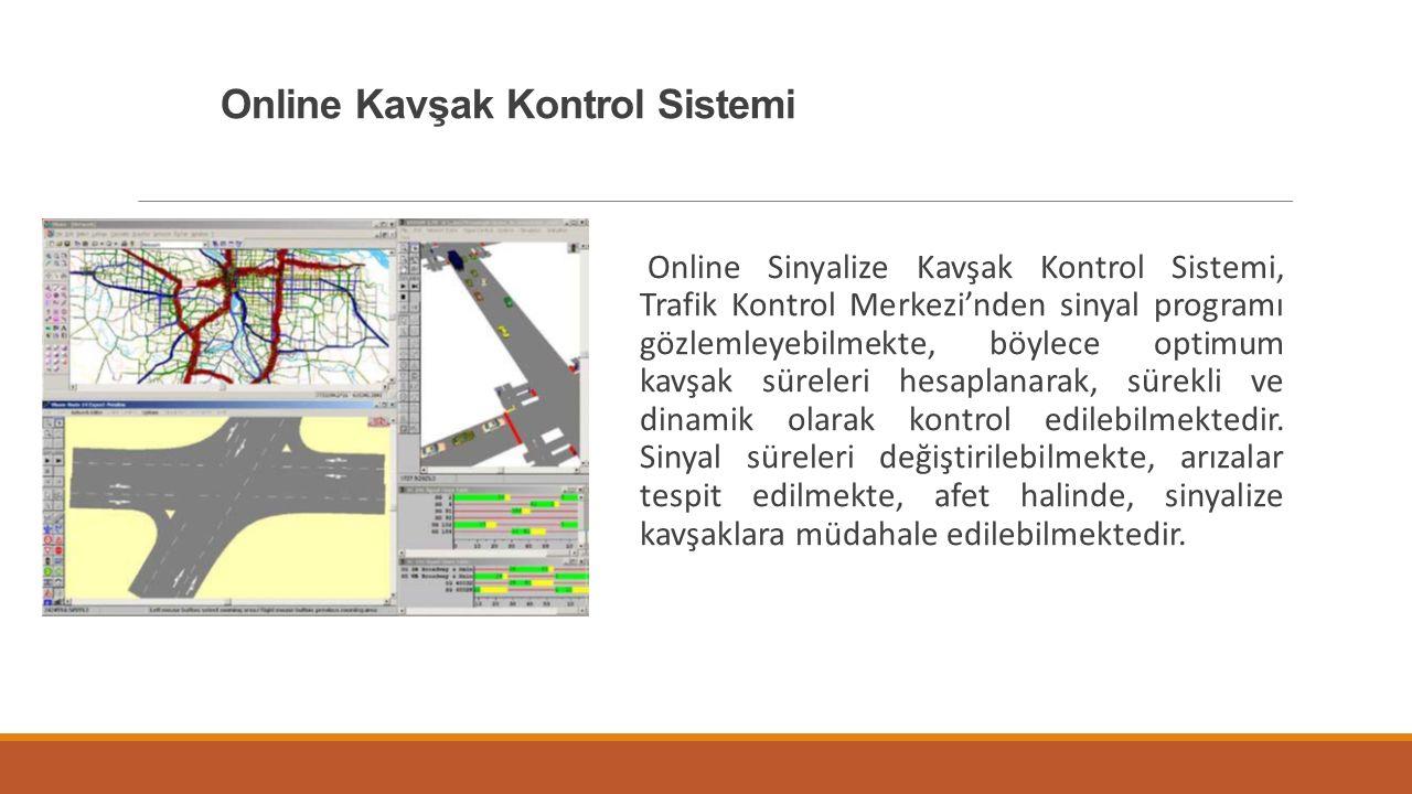 Online Kavşak Kontrol Sistemi