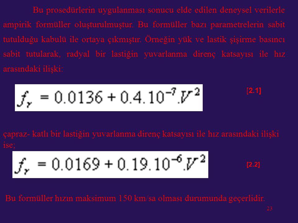 Bu formüller hızın maksimum 150 km/sa olması durumunda geçerlidir.