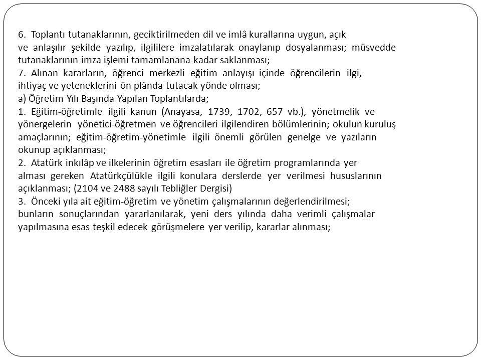 6. Toplantı tutanaklarının, geciktirilmeden dil ve imlâ kurallarına uygun, açık