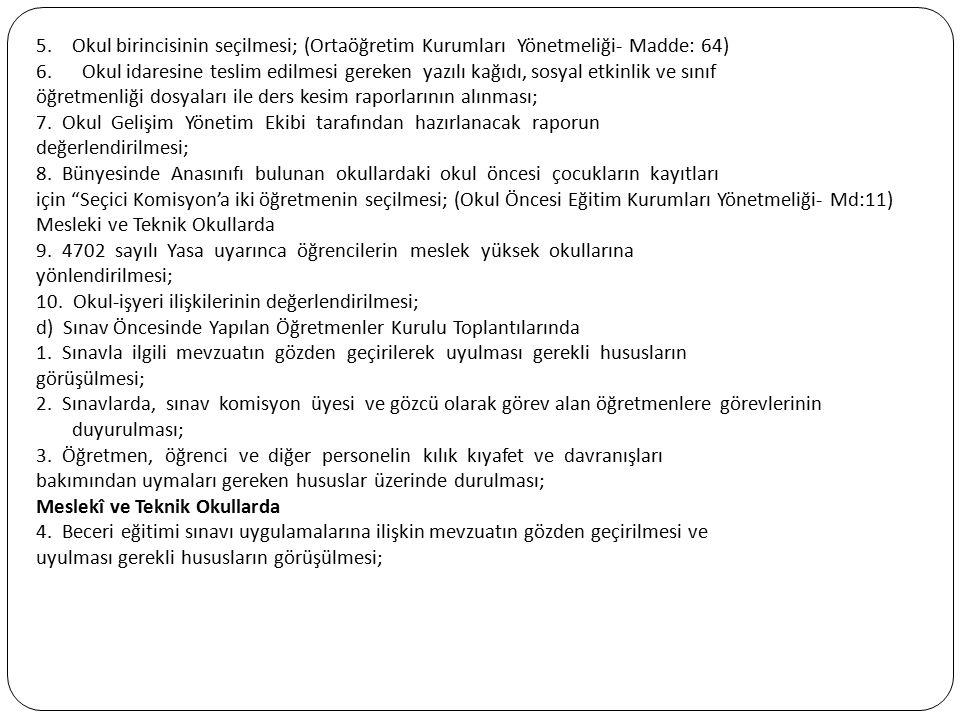 Okul birincisinin seçilmesi; (Ortaöğretim Kurumları Yönetmeliği- Madde: 64)