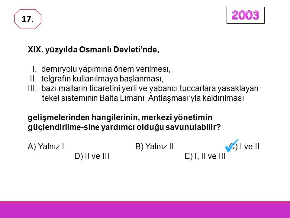 2003 17. XIX. yüzyılda Osmanlı Devleti'nde,