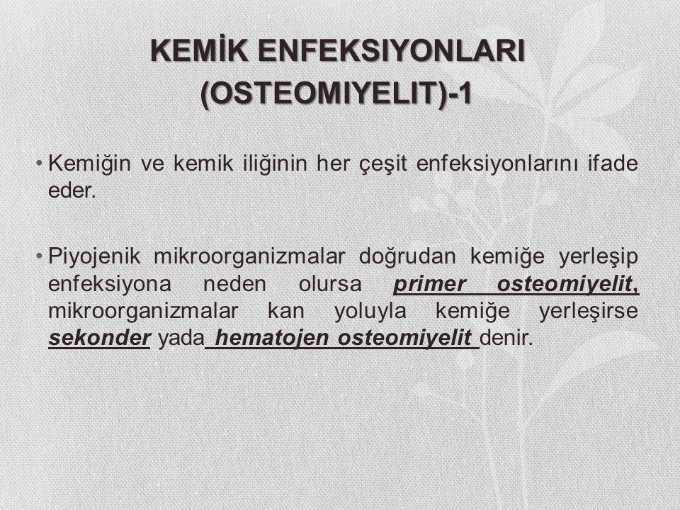 KEMİK ENFEKSIYONLARI (OSTEOMIYELIT)-1
