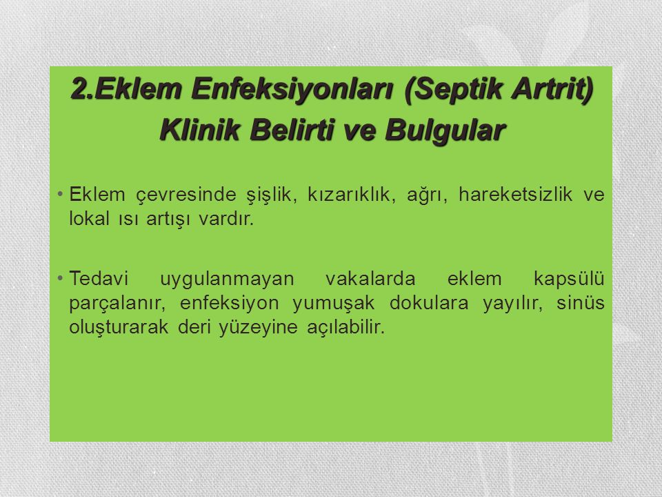 2.Eklem Enfeksiyonları (Septik Artrit) Klinik Belirti ve Bulgular