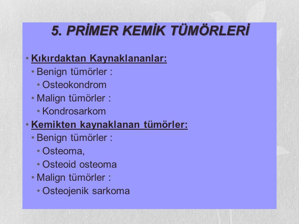 5. PRİMER KEMİK TÜMÖRLERİ