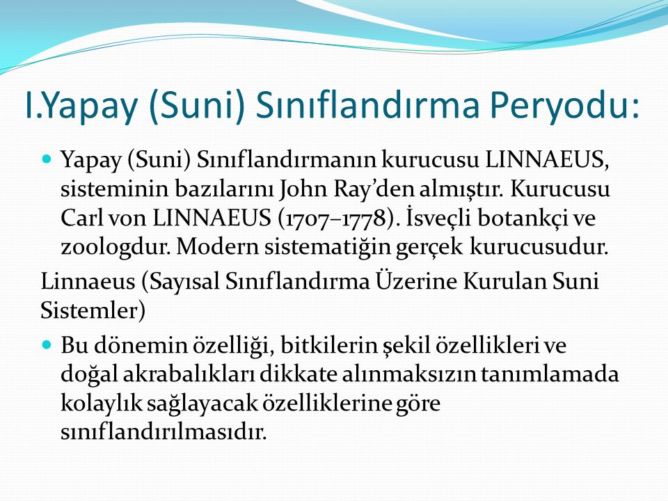 I.Yapay (Suni) Sınıflandırma Peryodu: