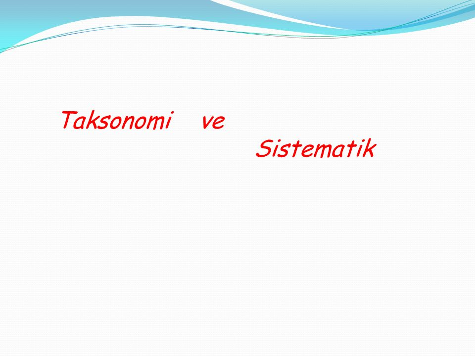 Taksonomi ve Sistematik