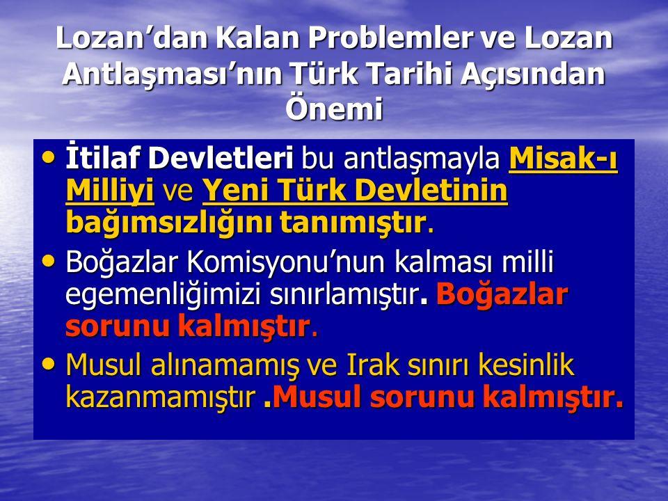 Lozan'dan Kalan Problemler ve Lozan Antlaşması'nın Türk Tarihi Açısından Önemi