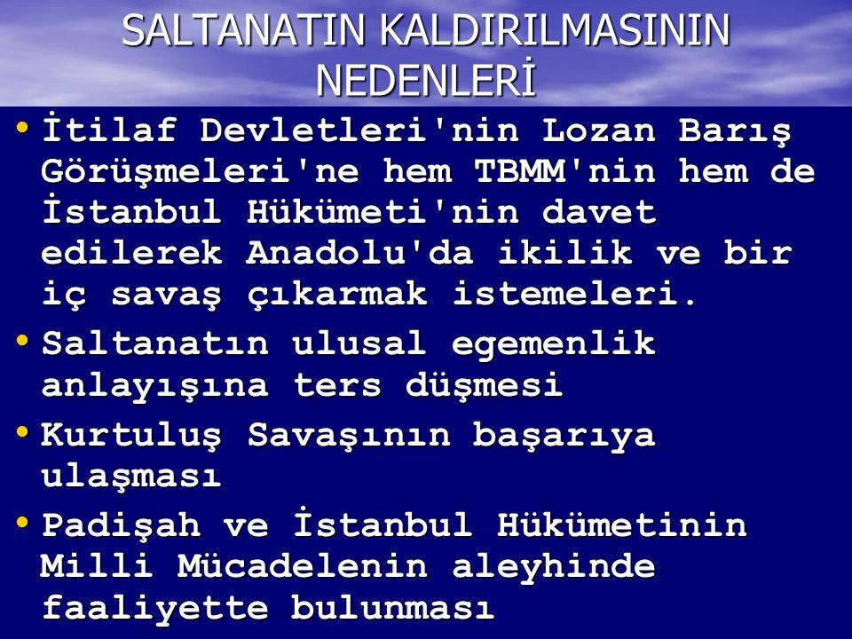 SALTANATIN KALDIRILMASININ NEDENLERİ