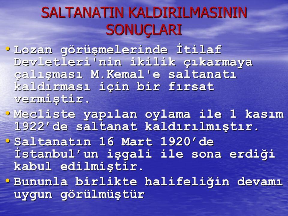 SALTANATIN KALDIRILMASININ SONUÇLARI
