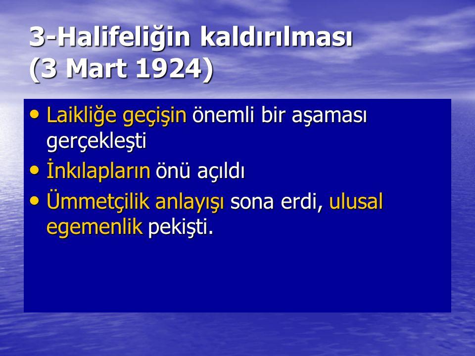 3-Halifeliğin kaldırılması (3 Mart 1924)
