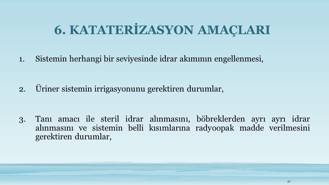 6. KATATERİZASYON AMAÇLARI