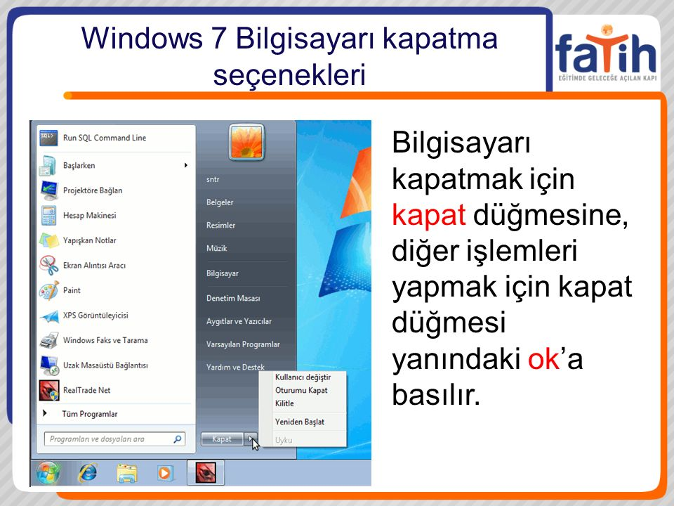 Windows 7 Bilgisayarı kapatma seçenekleri