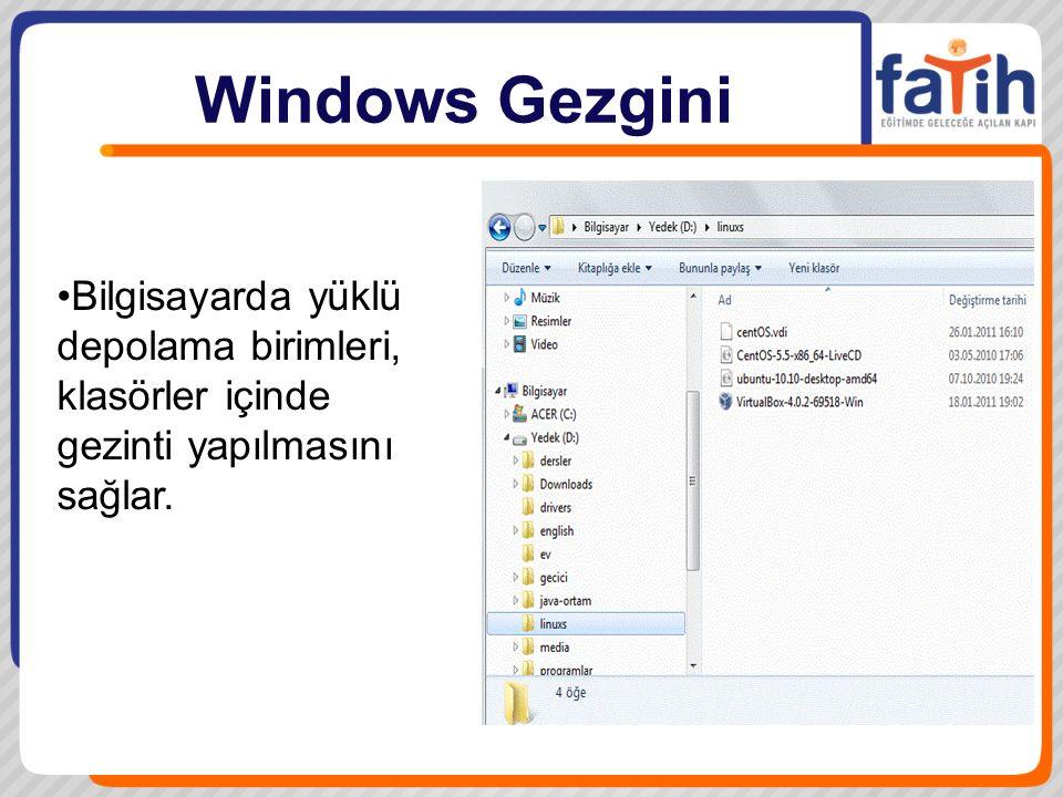 Windows Gezgini Bilgisayarda yüklü depolama birimleri, klasörler içinde gezinti yapılmasını sağlar.