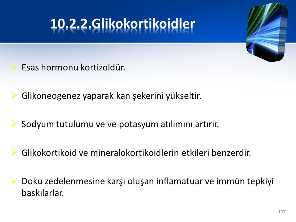 10.2.2.Glikokortikoidler Esas hormonu kortizoldür.