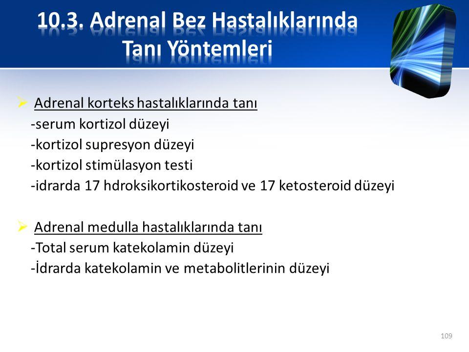 10.3. Adrenal Bez Hastalıklarında Tanı Yöntemleri