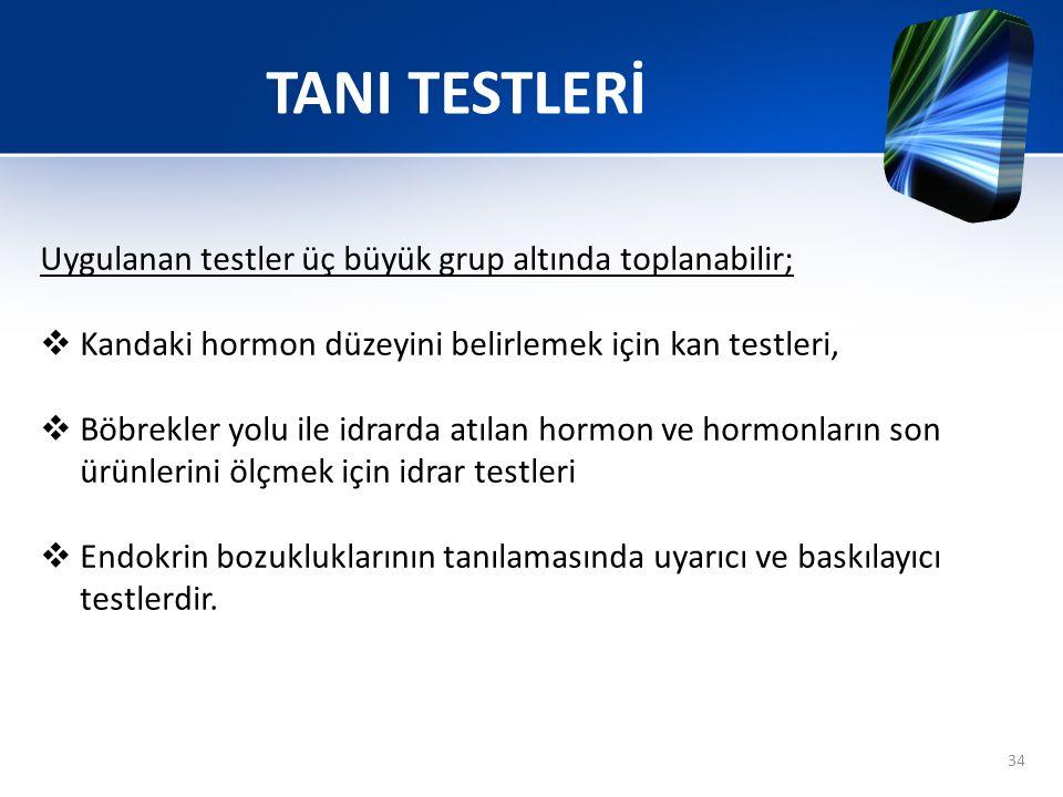 TANI TESTLERİ Uygulanan testler üç büyük grup altında toplanabilir;