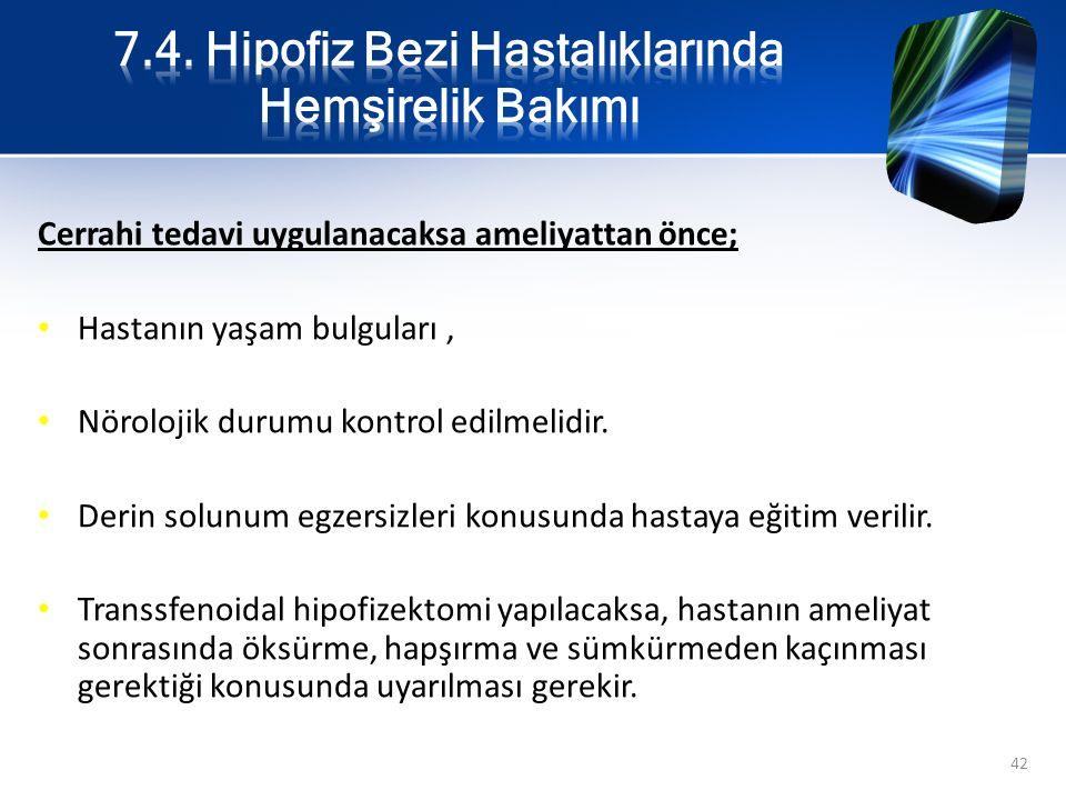 7.4. Hipofiz Bezi Hastalıklarında Hemşirelik Bakımı