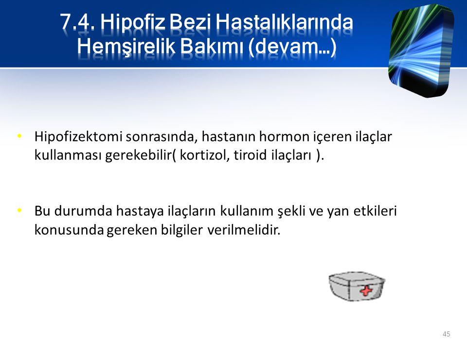 7.4. Hipofiz Bezi Hastalıklarında Hemşirelik Bakımı (devam…)