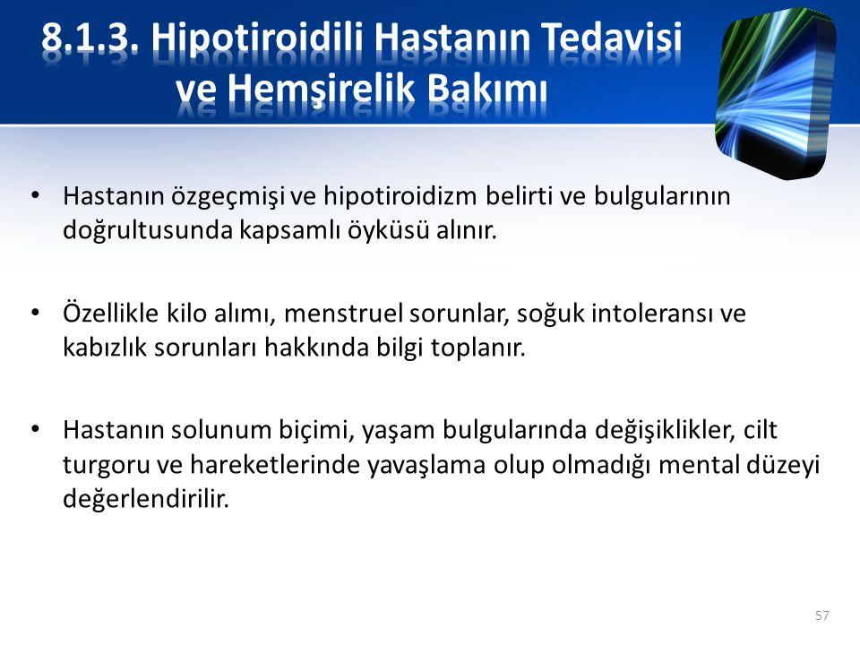 8.1.3. Hipotiroidili Hastanın Tedavisi ve Hemşirelik Bakımı