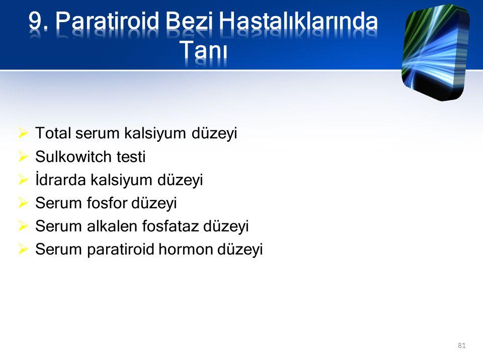 9. Paratiroid Bezi Hastalıklarında Tanı