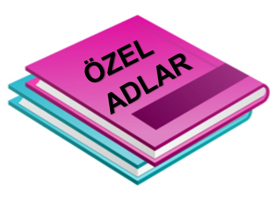 ÖZEL ADLAR