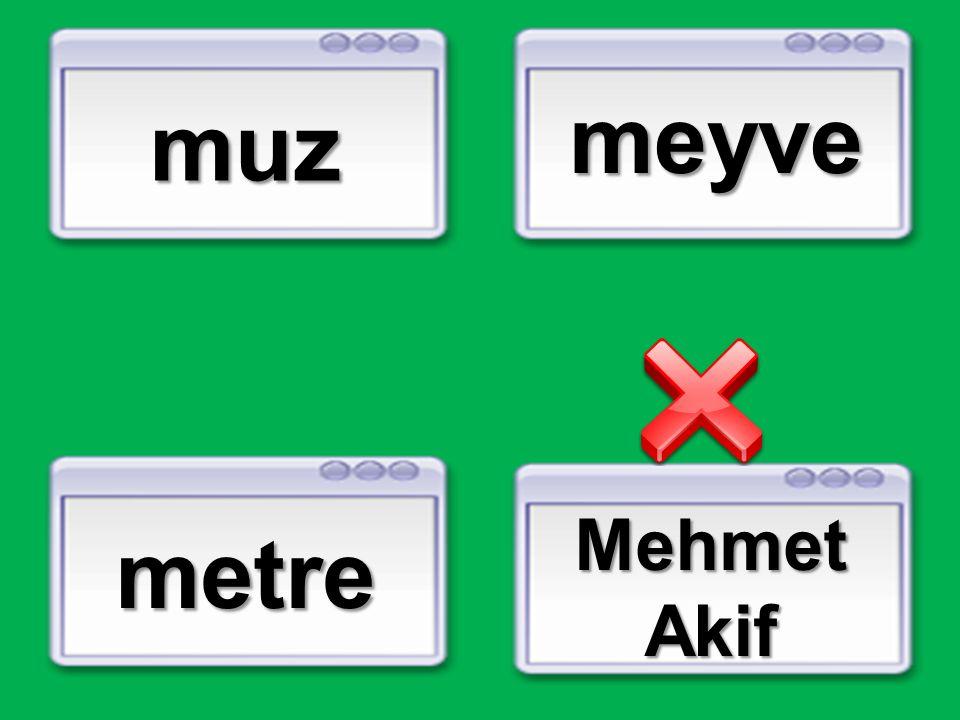 meyve muz Mehmet Akif metre