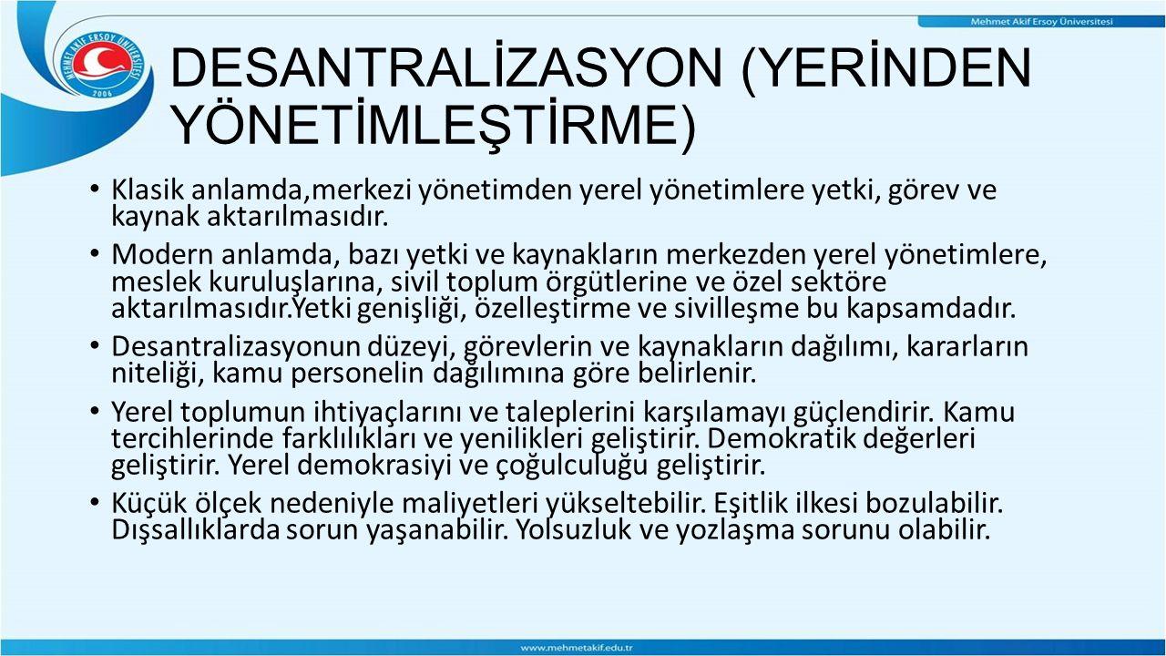 DESANTRALİZASYON (YERİNDEN YÖNETİMLEŞTİRME)