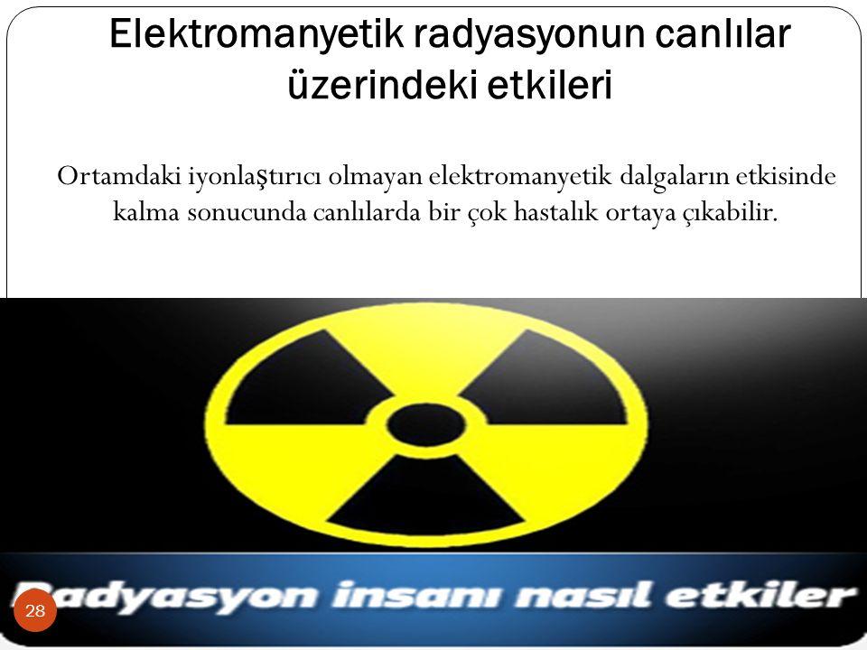 Elektromanyetik radyasyonun canlılar üzerindeki etkileri