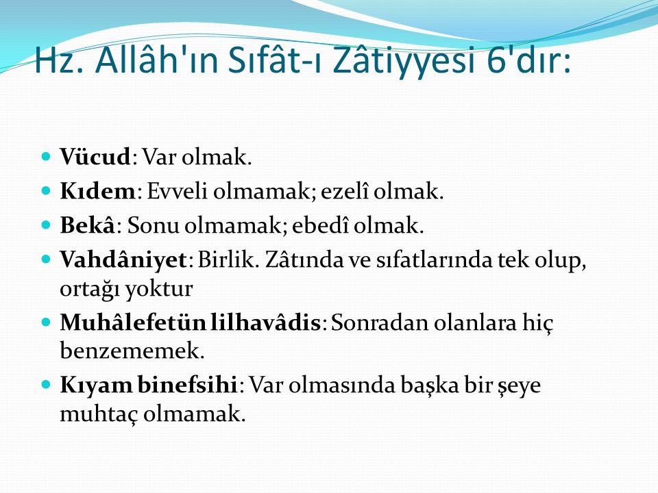 Hz. Allâh ın Sıfât-ı Zâtiyyesi 6 dır: