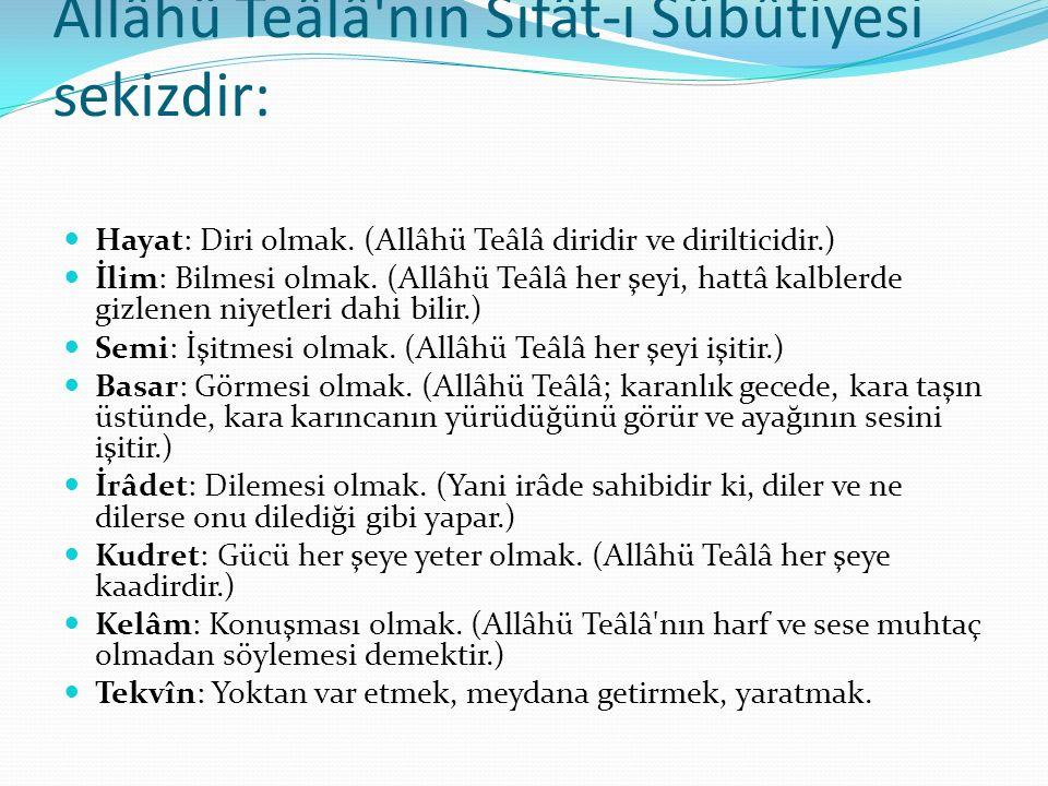 Allâhü Teâlâ nın Sıfât-ı Sübûtiyesi sekizdir: