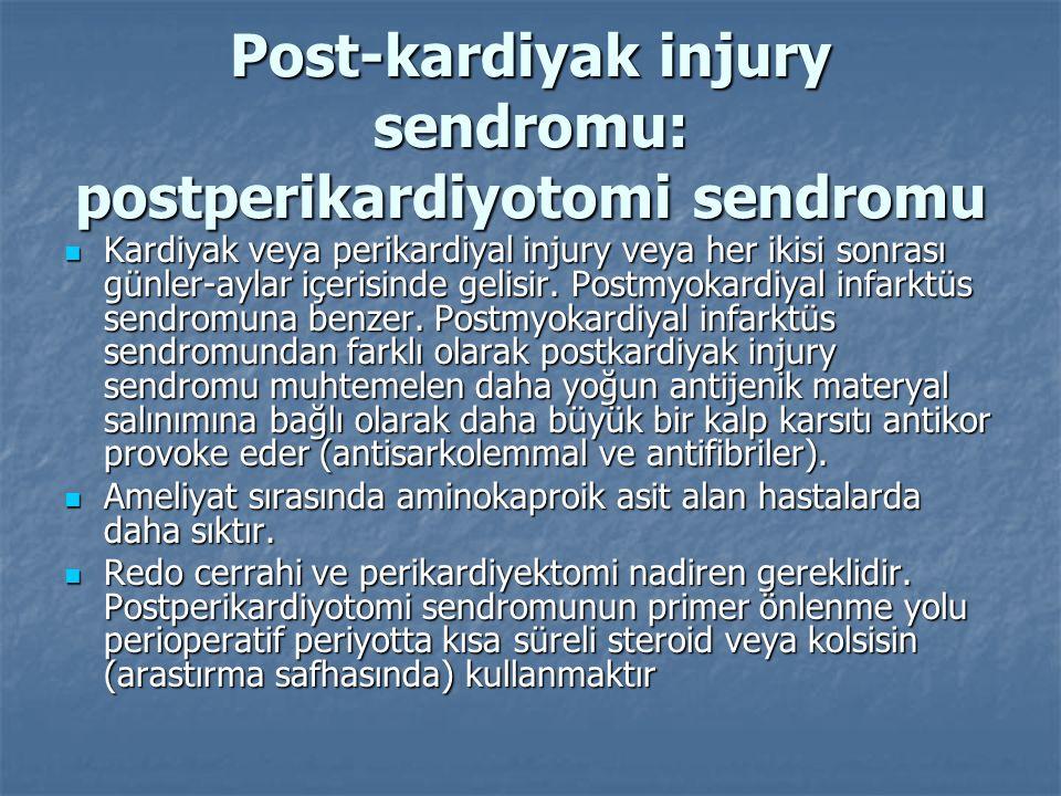 Post-kardiyak injury sendromu: postperikardiyotomi sendromu