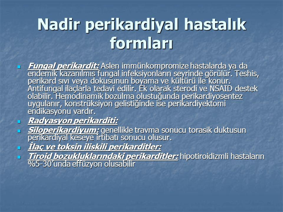 Nadir perikardiyal hastalık formları