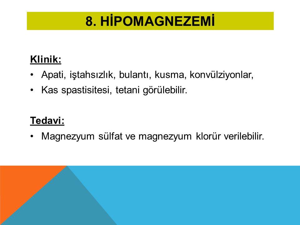 8. Hİpomagnezemİ Klinik: