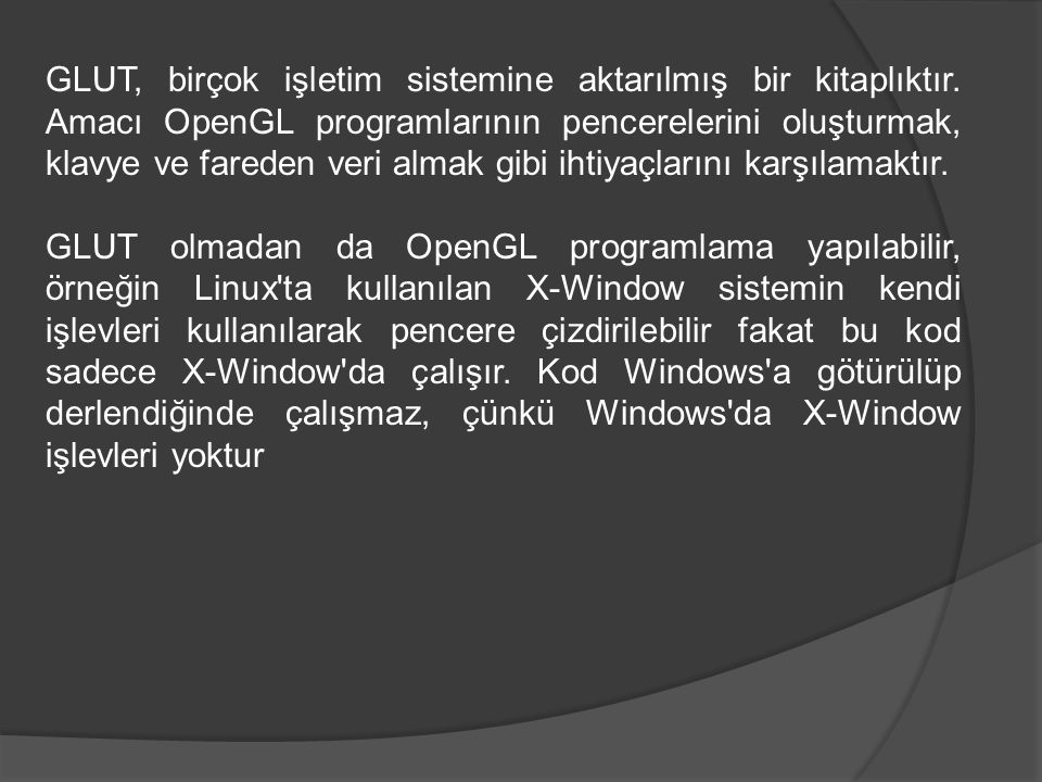 GLUT, birçok işletim sistemine aktarılmış bir kitaplıktır