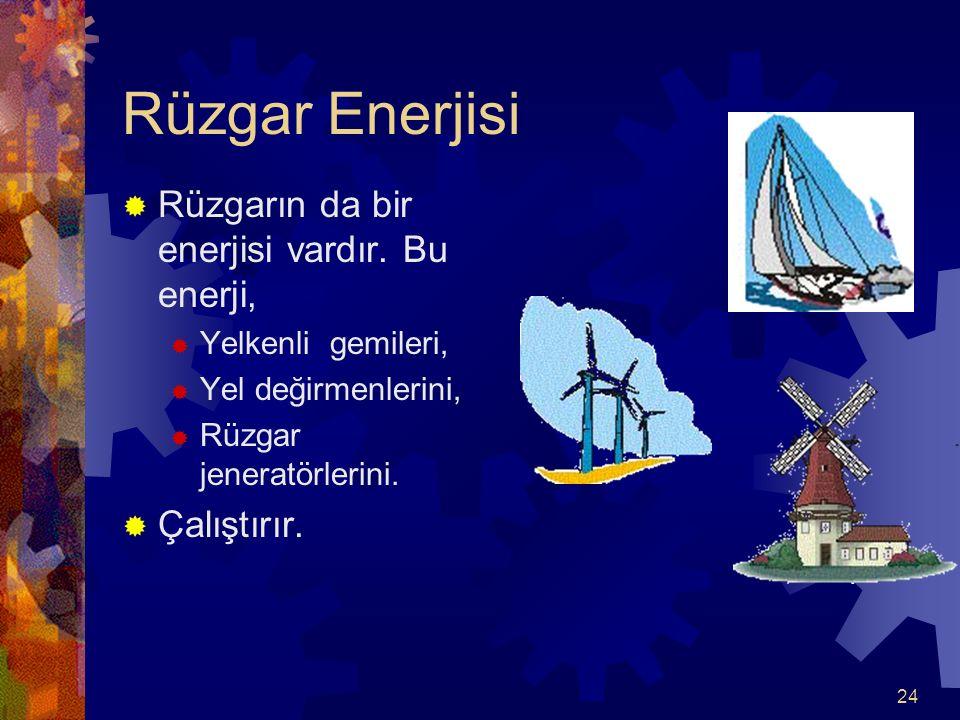 Rüzgar Enerjisi Rüzgarın da bir enerjisi vardır. Bu enerji,