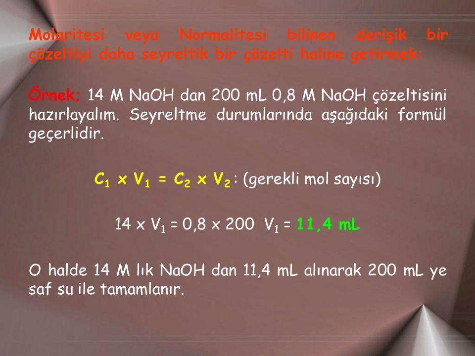 C1 x V1 = C2 x V2 : (gerekli mol sayısı)