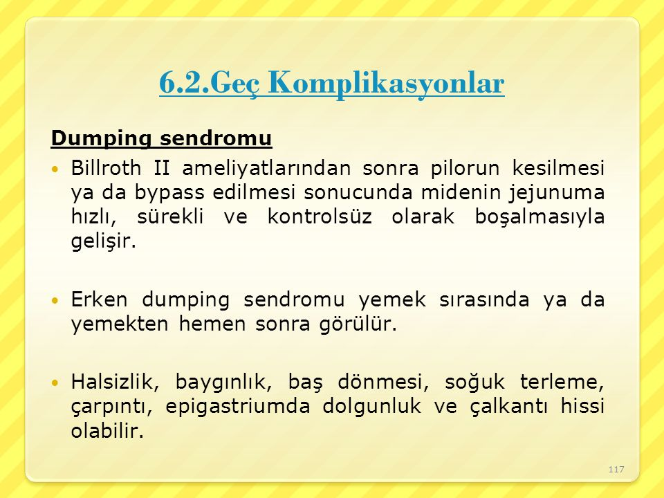 6.2.Geç Komplikasyonlar Dumping sendromu