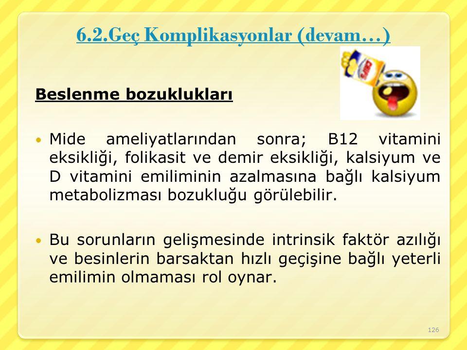 6.2.Geç Komplikasyonlar (devam…)