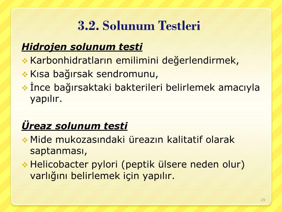 3.2. Solunum Testleri Hidrojen solunum testi