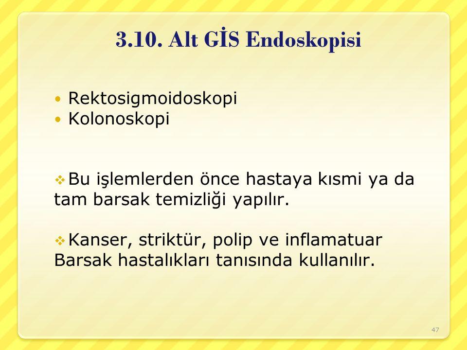 3.10. Alt GİS Endoskopisi Rektosigmoidoskopi Kolonoskopi