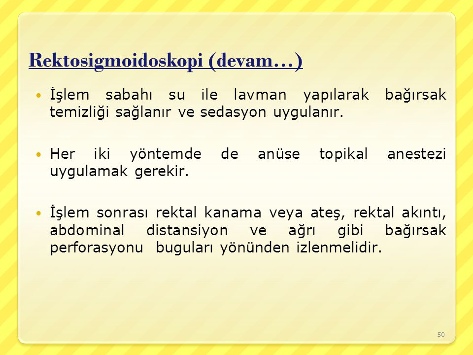 Rektosigmoidoskopi (devam…)